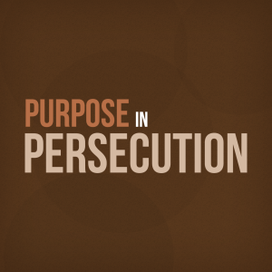 Purpose-in-Persecution