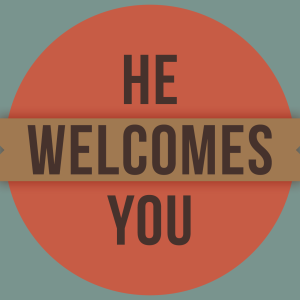 He-Welcomes-You