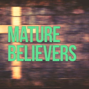 Mature-Believers